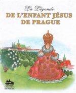 LA LÉGENDE DE L'ENFANT JÉSUS DE PRAGUE - F - LEGENDA O PAŽSKÉM JEZULÁTKU