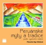 Peruánské mýty a tradice - podle vyprávění indiánů