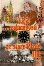 100 ZAJÍMAVOSTÍ ZE STARÉ PLZNĚ III.