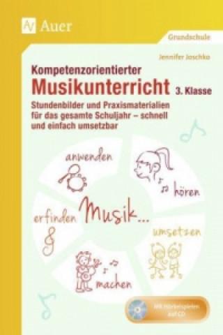 Kompetenzorientierter Musikunterricht 3. Klasse