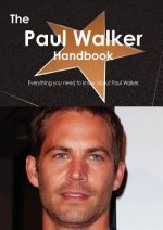 Paul Walker Handbook - Everything You Need to Know about Pau