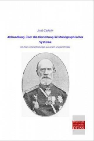 Abhandlung über die Herleitung kristallographischer Systeme
