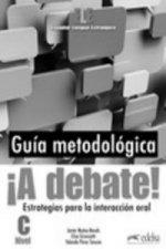 !!A Debate! Curso De Espanol General (Nivel C)
