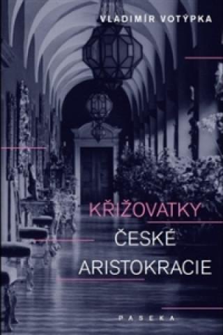 Křižovatky české aristokracie