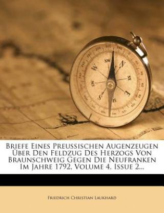 Briefe eines preußischen Augenzeugen über den Feldzug des Herzogs von Braunschweig gegen die Neufranken im Jahre 1793.