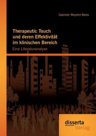 Therapeutic Touch Und Deren Effektivitat Im Klinischen Bereich