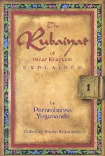 Rubaiyat of Omar Khayyam Explained