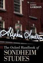 Oxford Handbook of Sondheim Studies