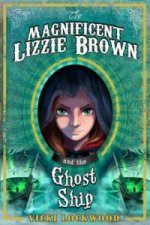 Magnificent Lizzie Brown and the Ghost Ship