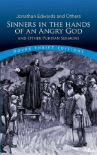 Sinners in the Hands of an Angry God and Other Puritan Sermons