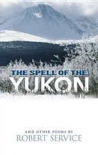 Spell of the Yukon and Other Poems: