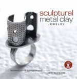 Sculptural Metal Clay Jewelry (With DVD)