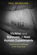 Victims and Survivors of Nazi Human Experiments