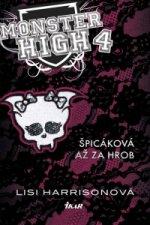 Monster High 4 - Špicáková až za hrob
