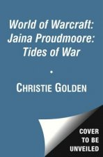 World of Warcraft: Jaina Proudmore: Tides of War