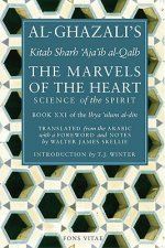 Al-Ghazali´s Marvels of the Heart