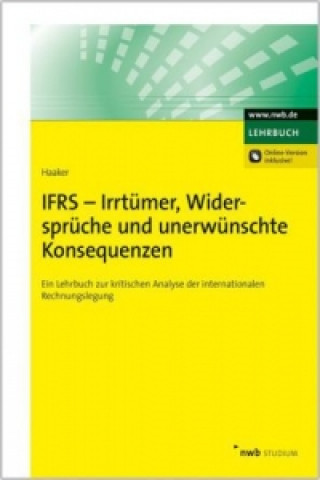 IFRS - Irrtümer, Widersprüche und unerwünschte Konsequenzen