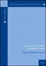 Violence in Civil Society: Monotheism Guilty?