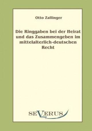 Ringgaben Bei Der Heirat Und Das Zusammengeben Im Mittelalterlich-Deutschem Recht