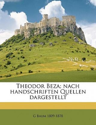 Theodor Beza; nach handschriften Quellen dargestellt