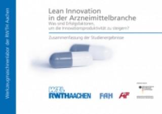 Lean Innovation in der Arzneimittelbranche - Was sind Erfolgsfaktoren, um die Innovationsproduktivität zu steigern?