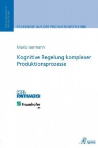 Kognitive Regelung komplexer Produktionsprozesse