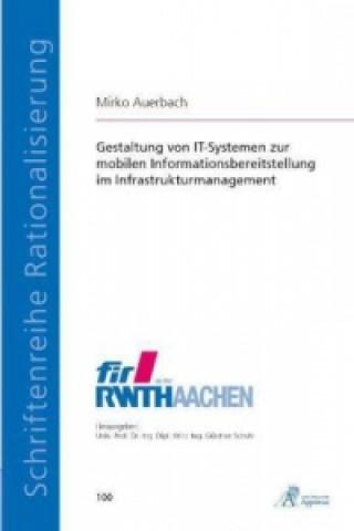 Gestaltung von IT-Systemen zur mobilen Informationsbereitstellung im Infrastrukturmanagement