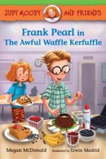 Judy Moody and Friends - Frank Pearl in the Awful Waffle Kerfuffle