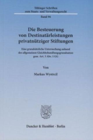 Die Besteuerung von Destinatärleistungen privatnütziger Stiftungen.