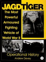 Jagdtiger: The Mt Powerful Armoured Fighting Vehicle of World War II: ERATIONAL HISTORY