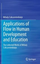 Applications of Flow in Human Development and Education, 1