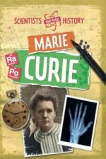 Scientists Who Made History: Marie Curie