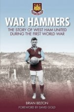 War Hammers I: The Story of West Ham United During the First