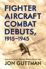 Fighter Aircraft Combat Debuts, 1914-1944