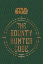 Star Wars - the Bounty Hunter Code (from the Files of Boba F