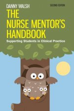 Nurse Mentor's Handbook: Supporting Students in Clinical Practice