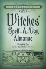 Llewellyns 2015 Witches Spell A Day Almanac