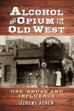 Alcohol and Opium in the Old West