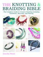 Knotting & Braiding Bible