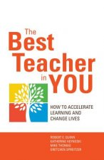 Best Teacher in You: Thrive on Tensions, Accelerate Learning, and Change Lives