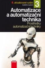 Automatizace a automatizační technika 3 Prostředky automatizační techniky