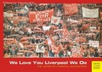 We Love You Liverpool We Do: The Voices of Liverpool Support