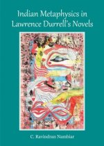 Indian Metaphysics in Lawrence Durrell´s Novels