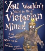 You Wouldn´t Want to be a Victorian Miner!
