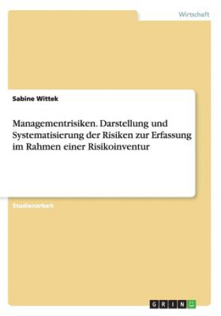 Managementrisiken. Darstellung und Systematisierung der Risiken zur Erfassung im Rahmen einer Risikoinventur