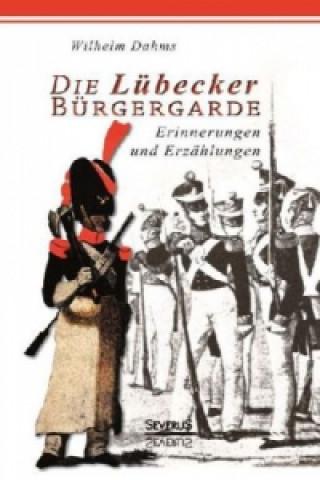 Die Lübecker Bürgergarde