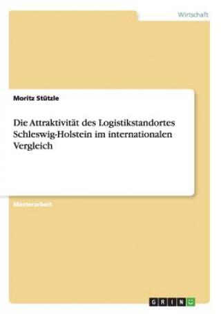 Die Attraktivität des Logistikstandortes Schleswig-Holstein im internationalen Vergleich