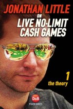Jonathan Little on Live No-Limit Cash Games