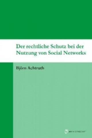 Der rechtliche Schutz bei der Nutzung von Social Networks