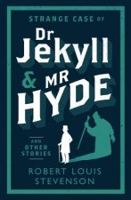 Strange Case of Dr Jekyll and Mr Hyde and Other Stories